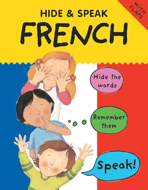 Hide & Speak French By Bruzzone, Catherine/ Martineau, Susan/ Comfort, Louise/ Bharadia, Claudine