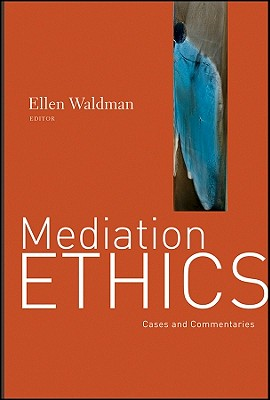 Mediation Ethics By Waldman, Ellen