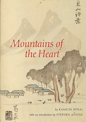 Mountains of the Heart By Bosai, Kameda/ Addiss, Stephen (INT)