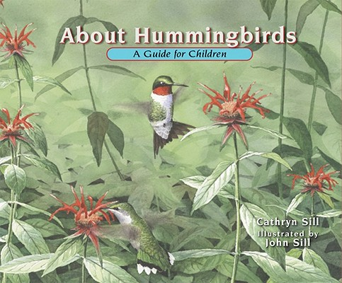 About Hummingbirds By Sill, Cathryn/ Sill, John (ILT)